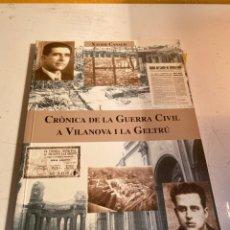 Libros de segunda mano: CRONICA DE LA GUERRA CIVIL A VILANOVA I LA GELTRU. Lote 237158520
