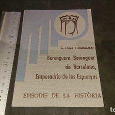 Libros de segunda mano: LIBRITO , BERENGUERA BERENGER DE BARCELONA , EMPERADRIU DE LES ESPANYES 1976 63 P . LEER DESCRIPCION. Lote 237169590