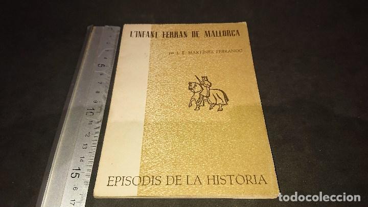 LIBRITO , L INFANT FERRAN DE MALLORCA 1962 54 PAGINAS . LEER DESCRIPCION (Libros de Segunda Mano - Historia - Guerra Civil Española)