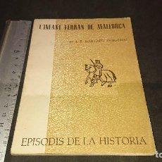 Libros de segunda mano: LIBRITO , L INFANT FERRAN DE MALLORCA 1962 54 PAGINAS . LEER DESCRIPCION. Lote 237170380