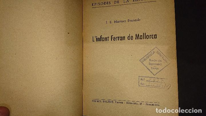 Libros de segunda mano: LIBRITO , L INFANT FERRAN DE MALLORCA 1962 54 PAGINAS . LEER DESCRIPCION - Foto 3 - 237170380