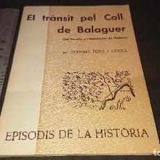 Libros de segunda mano: LIBRITO , EL TRANSIT PEL COLL DE BALAGUER 1974 61 PAGINAS . LEER DESCRIPCION. Lote 237170665
