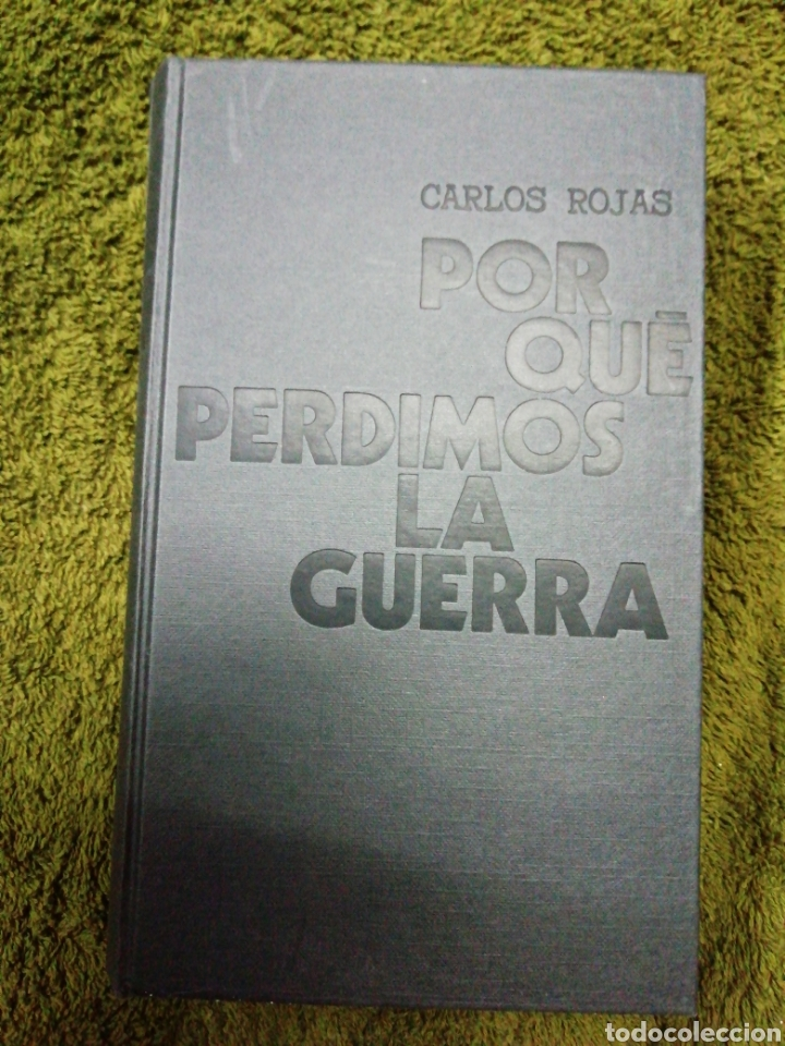 PORQUE PERDIMOS LA GUERRA, CARLOS ROJAS (Libros de Segunda Mano - Historia - Guerra Civil Española)