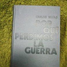 Libros de segunda mano: PORQUE PERDIMOS LA GUERRA, CARLOS ROJAS. Lote 237184380
