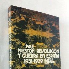 Libros de segunda mano: REVOLUCIÓN Y GUERRA EN ESPAÑA ( 1931 - 1939 ) PAUL PRESTON / ED. ALIANZA 1986. Lote 237340780