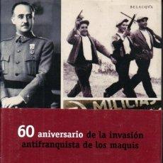 Libros de segunda mano: DANIEL ARASA : LA INVASIÓN DE LOS MAQUIS (BELAQVA, 2004) VALL D' ARAN. Lote 237341530