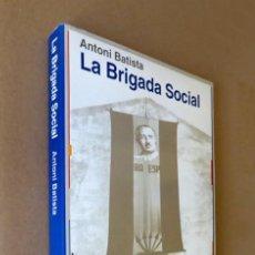 Libros de segunda mano: LA BRIGADA SOCIAL - ANTONI BATISTA. Lote 237344655