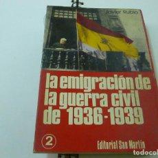 Libros de segunda mano: LA EMIGRACION DE LA GUERRA CIVIL DE 1936-1939 - NUMERO 2 -JAVIER RUBIO - N 9. Lote 237347705