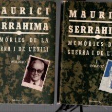 Libros de segunda mano: MEMORIES DE LA GUERRA I DE L'EXILI. VOLUMS I-II. MAURICI SERRAHIMA. EDICIONS 62, 1ª EDICIO 1978. Lote 237349890
