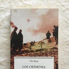 Libros de segunda mano: LOS CRÍMENES DE LA GUERRA CIVIL Y OTRAS POLEMICAS - PÍO MOA. Lote 237399090