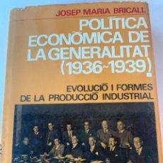 Libros de segunda mano: POLÍTICA ECONÓMICA DE LA GENERALITAT (1936-1939). Lote 237525065