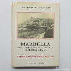 Libros de segunda mano: FERNANDO ALCALÁ MARÍN. MARBELLA SEGUNDA REPUBLICA Y GUERRA CIVIL.CRÓNICA UNA ÉPOCA DIFÍCIL. DEDICADO. Lote 237619425