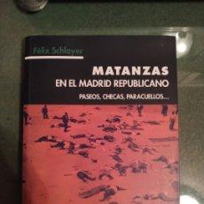 Libros de segunda mano: MATANZAS EN EL MADRID REPUBLICANO. Lote 237748795