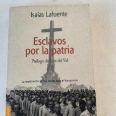 Libros de segunda mano: ESCLAVOS POR LA PATRIA. Lote 237863995