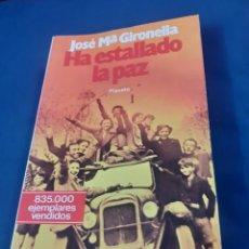 Libros de segunda mano: LIBRO HA ESTALLADO LA PAZ DE JOSE MARIA GIRONELLA , EDICION DE 1966. ENVIO GRATIS. Lote 237927530