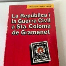 Livros em segunda mão: LA REPÚBLICA I LA GUERRA CIVIL A STA. COLOMA DE GRAMANET. Lote 238084605
