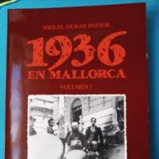 Libros de segunda mano: 1936 EN MALLORCA - MIGUEL DURAN PASTOR. Lote 238085125