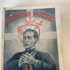 Libros de segunda mano: MISIONEROS MÁRTIRES, GUERRA CIVIL. Lote 238199600