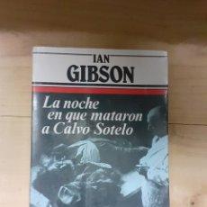 Libros de segunda mano: LIBRO, LA NOCHE EN QUE MATARON A CALVO SOTELO, AÑO 1982. Lote 238485770