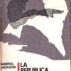 Libros de segunda mano: GABRIEL JACKSON : LA REPÚBLICA ESPAÑOLA Y LA GUERRA CIVIL (MÉXICO, 1967). Lote 238613015