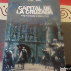 Libros de segunda mano: BURGOS CAPITAL DE LA CRUZADA. Lote 238641240