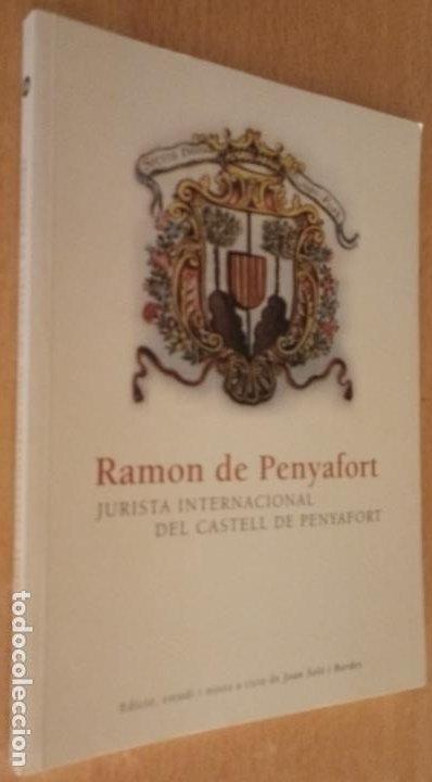 RAMON DE PENYAFORT - JURISTA INTERNACIONAL DEL CASTELL - SOLÉ I BORDES - OMNIUM 2005 - CATALÀ (Libros de Segunda Mano - Historia - Guerra Civil Española)