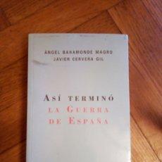 Libros de segunda mano: ASÍ TERMINÓ LA GUERRILLA DE ESPAÑA. ÁNGEL BAHAMONDE MAGRO Y JAVIER CERVERA. Lote 238829670