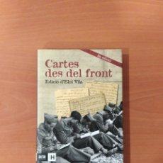 Libros de segunda mano: CARTES DES DEL FRONT. EDICIÓ D'ELOI VILA. Lote 238832170