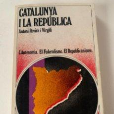 Libros de segunda mano: CATALUNYA I LA REPÚBLICA, GUERRA CIVIL ESPAÑOLA. Lote 239445750