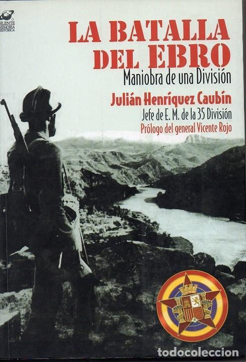 LA BATALLA DEL EBRO - MANIOBRA DE UNA DIVISIÓN (Libros de Segunda Mano - Historia - Guerra Civil Española)