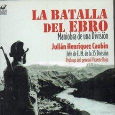 Livros em segunda mão: LA BATALLA DEL EBRO - MANIOBRA DE UNA DIVISIÓN. Lote 239484155