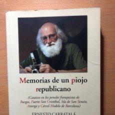 Libros de segunda mano: MEMORIAS DE UN PIOJO REPUBLICANO. ERNESTO CARRATALÀ. EDITORIAL PAMIELA. CÁRCELES FRANQUISTAS. Lote 239512345