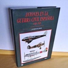 Libros de segunda mano: JUSTO MIRANDA Y PAULA MERCADO - AVIONES EN LA GUERRA CIVIL ESPAÑOLA (1936/1939) - ALDABA 1990. Lote 239761330