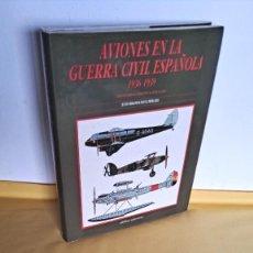 Libros de segunda mano: JUSTO MIRANDA Y PAULA MERCADO - AVIONES EN LA GUERRA CIVIL ESPAÑOLA (1936/1939) - ALDABA 1990. Lote 239761485