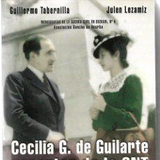 Libros de segunda mano: CECILIA G. DE GUILARTE REPORTER DE LA CNT. SUS CRÓNICAS DE GUERRA.. Lote 239984685