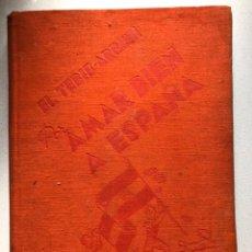 Libros de segunda mano: LIBRO DE COLECCIONISTA. POR AMAR BIEN A ESPAÑA. 1939.. Lote 239997935