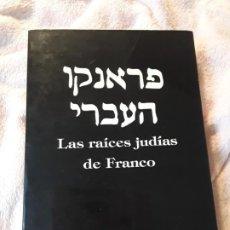 Libros de segunda mano: LAS RAICES JUDIAS DE FRANCO, DE MIQUEL FIGUERAS I VALLES. ESCASO. SEGUNDA GUERRA MUNDIAL, HITLER. Lote 240221730