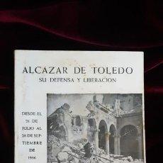 Libros de segunda mano: ALCÁZAR DE TOLEDO. SU DEFENSA Y LIBERACIÓN - AA.VV. - ED. CATÓLICA TOLEDANA 1970. Lote 241094400
