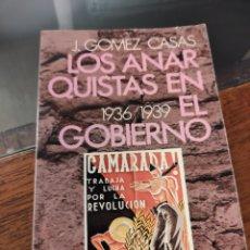 Libros de segunda mano: LOS ANARQUISTAS EN EL GOBIERNO (1936-39), J GÓMEZ CASAS. Lote 242175135
