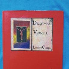 Libros de segunda mano: DICCIONARI VERMELL - LLORENÇ CAPELLÀ. Lote 243031415