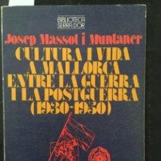 Livros em segunda mão: CULTURA I VIDA A MALLORCA ENTRE LA GUERRA I LA POSTGUERRA 1930 1950, JOSEP MASSOT I MUNTANER. Lote 243140770