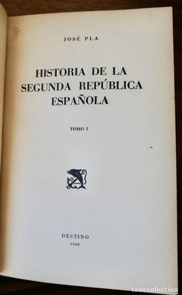 Libros de segunda mano: HISTORIA DE LA SEGUNDA REPÚBLICA ESPAÑOLA- JOSÉ PLA- DESTINO 1940- PRIMERA EDICIÓN - 4 TOMOS - Foto 3 - 243607095