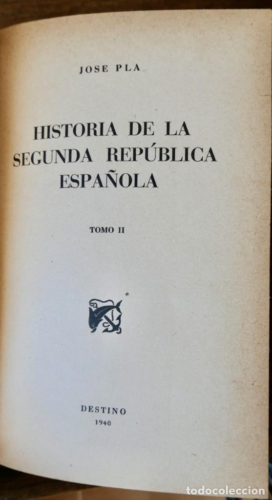 Libros de segunda mano: HISTORIA DE LA SEGUNDA REPÚBLICA ESPAÑOLA- JOSÉ PLA- DESTINO 1940- PRIMERA EDICIÓN - 4 TOMOS - Foto 11 - 243607095