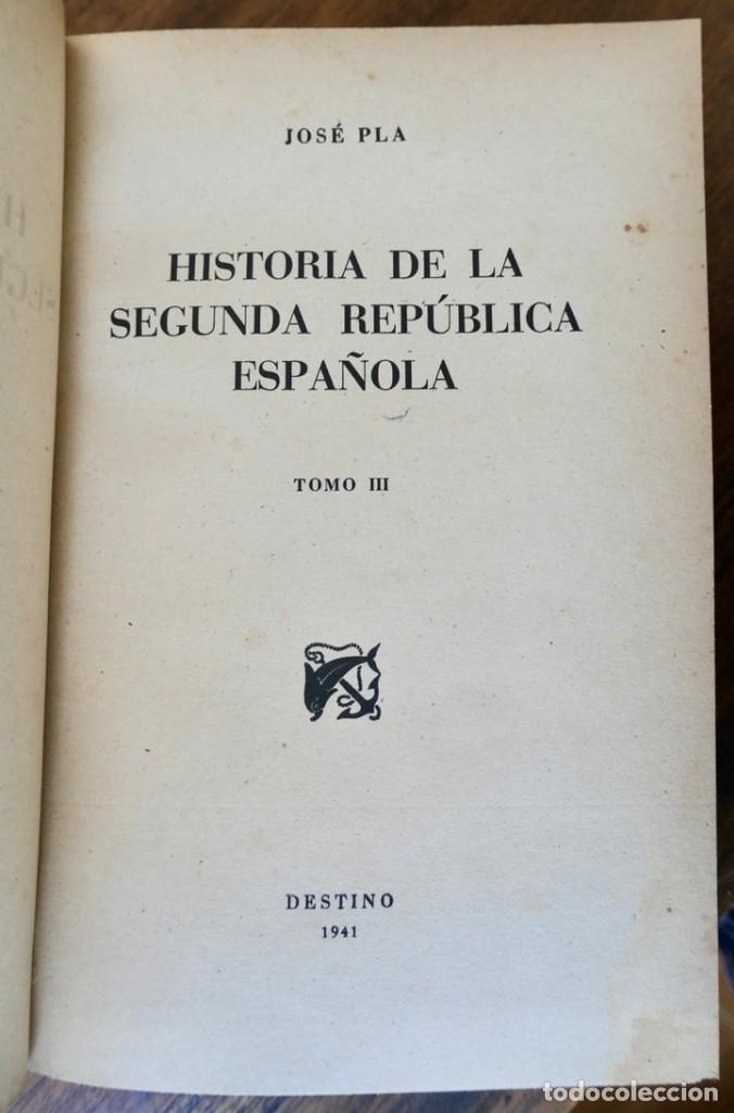 Libros de segunda mano: HISTORIA DE LA SEGUNDA REPÚBLICA ESPAÑOLA- JOSÉ PLA- DESTINO 1940- PRIMERA EDICIÓN - 4 TOMOS - Foto 19 - 243607095