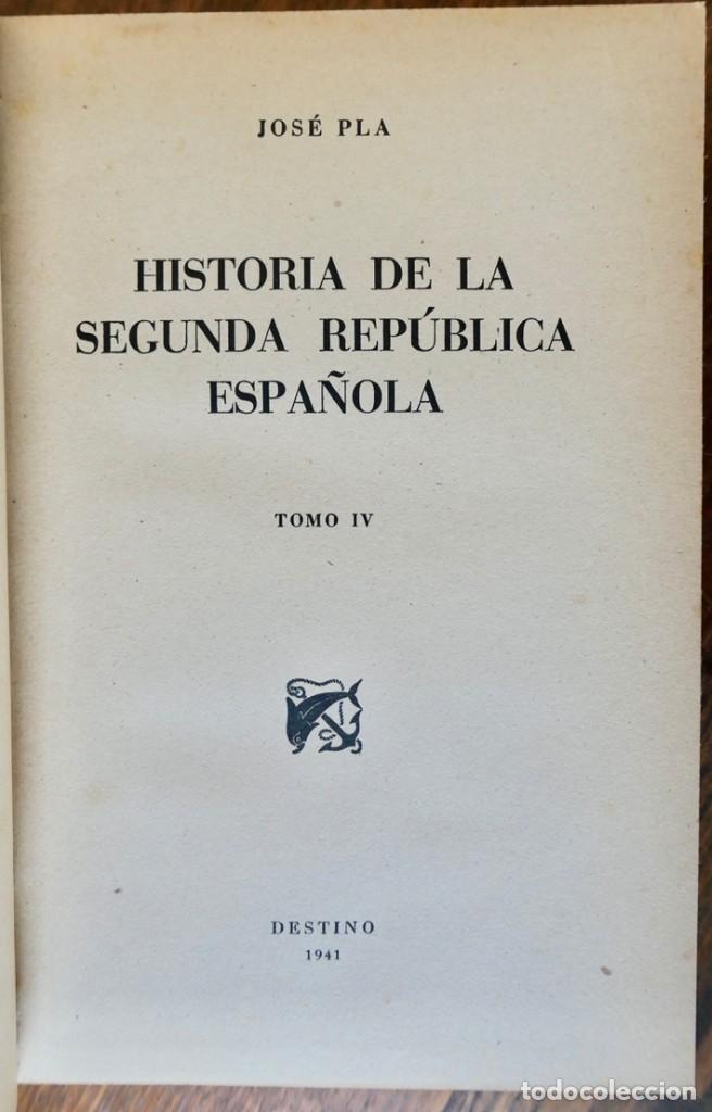 Libros de segunda mano: HISTORIA DE LA SEGUNDA REPÚBLICA ESPAÑOLA- JOSÉ PLA- DESTINO 1940- PRIMERA EDICIÓN - 4 TOMOS - Foto 28 - 243607095