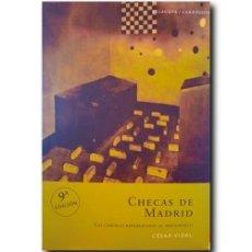 Libros de segunda mano: CHECAS DE MADRID. LAS CÁRCELES REPUBLICANAS AL DESCUBIERTO. VIDAL, CÉSAR. Lote 243761490