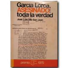 Libros de segunda mano: GARCÍA LORCA, ASESINADO: TODA LA VERDAD. VILA-SAN-JUAN, JOSÉ LUIS. Lote 243772090
