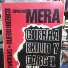 Libros de segunda mano: GUERRA, EXILIO Y CÁRCEL DE UN ANARCOSINDICALISTA-CIPRIANO MERA-EDITA RUEDO IBÉRICO 1976. Lote 243780350