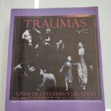Libros de segunda mano: TRAUMAS - NIÑOS DE LA GUERRA Y DEL EXILIO MEMORIAS ANTIFRANQUISTAS TESTIMONIOS REALES. Lote 243809760