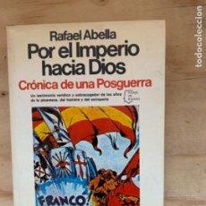 Libros de segunda mano: POR EL IMPERIO HACIA DIOS, CRÓNICA DE UNA POSTGUERRA (BOLS 2). Lote 243847110